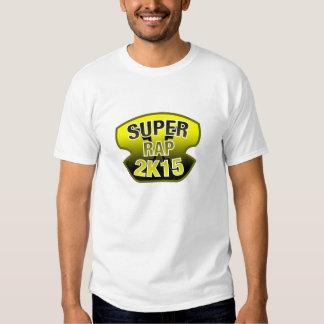 RAP SUPER 2K15 T-SHIRTS