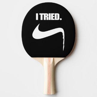 Raquete De Ping-pong Engraçado eu tentei e falhei