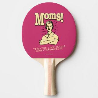 Raquete De Ping-pong Mães: Como os pais, somente mais espertos