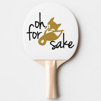 """Raquete De Ping Pong """"Oh, para pá de Pong do sibilo da causa da RAPOSA"""""""