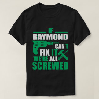 Raymond pode fixar todas as camisetas engraçadas