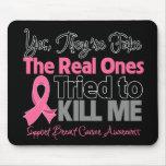 Reais tentaram matar-me - cancro da mama mouse pad