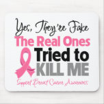 Reais tentaram matar-me - cancro da mama mousepads