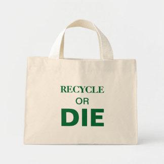 Recicl ou morra sacola minúscula do texto feito so bolsa