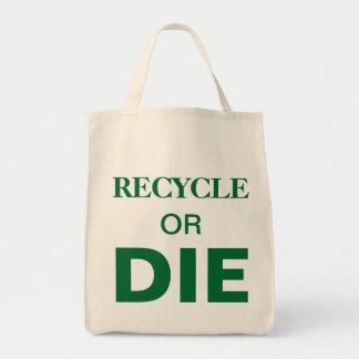Recicl ou morra sacola orgânica do texto feito sob sacola tote de mercado