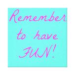 Recorde ter o divertimento! impressão em tela canvas