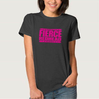 REDHEAD FEROZ - eu sou ascensão impetuosa sem medo Tshirt