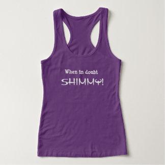 Em caso de dúvida SHIMMY!  camisola de alças