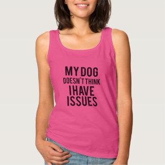 Meu cão não pensa que eu tenho a camisola de alças
