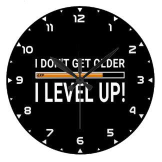 Relógio Grande Eu não obtenho mais idoso - I ascendente nivelado!