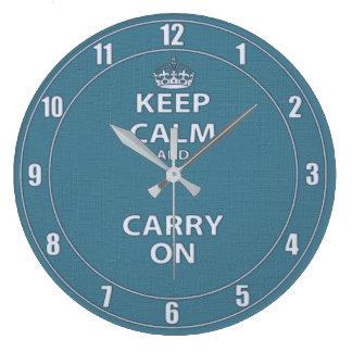 Relógio Grande Mantenha a calma e continue