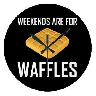 Relógio Grande Os fins de semana são para Waffles