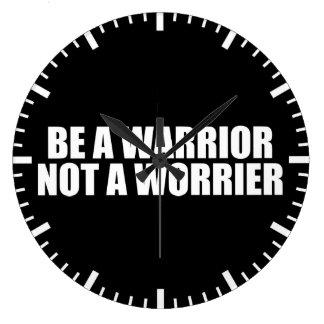 Relógio Grande Seja um guerreiro, não um Worrier - palavras