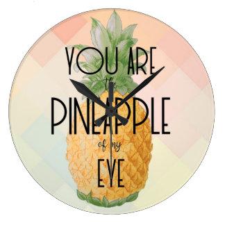 """Relógio Grande """"Você é o abacaxi de meu olho """""""