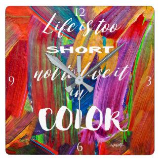 Relógio Quadrado A vida é colorida moderno abstrato demasiado curto