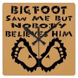 Relógio Quadrado Bigfoot não viu me mas ninguém acredita-o