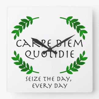 Relógio Quadrado Carpe Diem Quotidie - apreenda o dia, cada dia