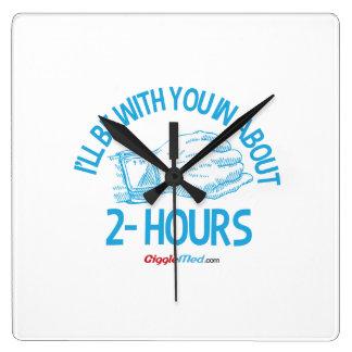 Relógio Quadrado Eu serei com você em aproximadamente 2 horas