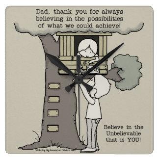 Relógio Quadrado O pai acredita nas possibilidades