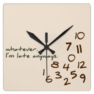 Relógio Quadrado O que quer que, mim estão atrasados de qualquer
