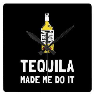 Relógio Quadrado O Tequila fez-me fazê-lo