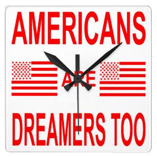 Relógio Quadrado Os americanos são sonhadores demasiado