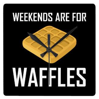 Relógio Quadrado Os fins de semana são para Waffles
