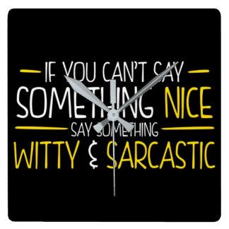 Relógio Quadrado Sagacidade e sarcasmo