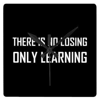 Relógio Quadrado Somente divisa de aprendizagem não perdedora