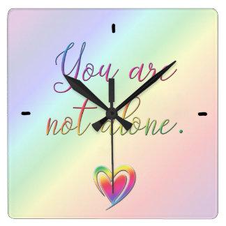 Relógio Quadrado Você não está sozinho