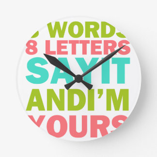 Relógio Redondo 3 palavras 8 letras dizem que e eu somos seus