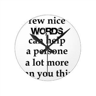 Relógio Redondo algumas palavras agradáveis podem ajudar uma