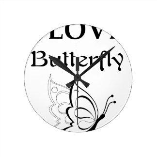 Relógio Redondo Eu amo a borboleta