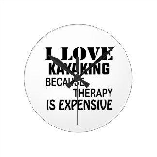 Relógio Redondo Eu amo Kayaking porque a terapia é cara