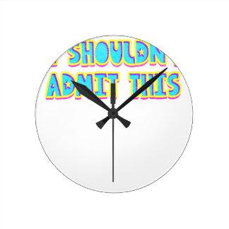 Relógio Redondo Eu não devo admitir este