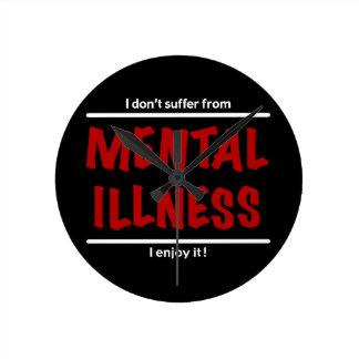 Relógio Redondo Eu não sofro da doença mental, mim aprecio-a!