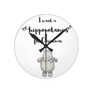 Relógio Redondo Eu quero um hippopotamus para o Natal