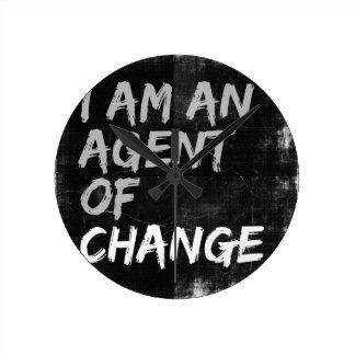 Relógio Redondo Eu sou um agente da mudança