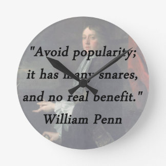 Relógio Redondo Evite a popularidade - William Penn