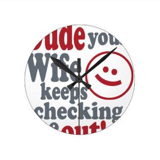 Relógio Redondo gajo que sua esposa se mantem me verificar para