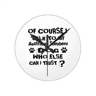 Relógio Redondo Naturalmente eu falo a meu DES australiano do cão