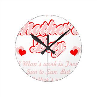 Relógio Redondo O trabalho das mães do feliz dia das mães é nunca
