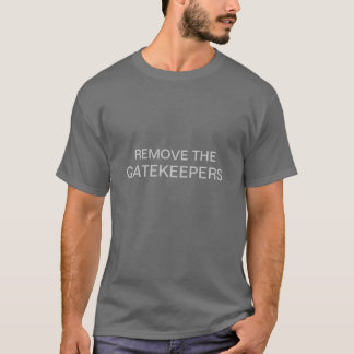 Remova os Gatekeepers Camiseta