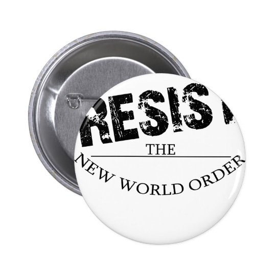 Resista o ordem mundial novo bóton redondo 5.08cm