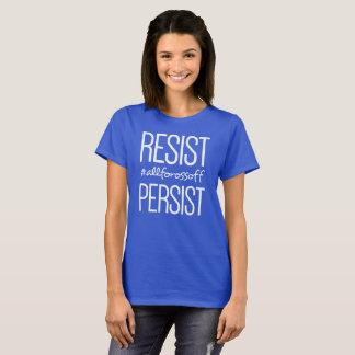 Resista & persista #AllForOssoff - CAMISA ESCURA