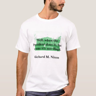 Richard Nixon no poder executivo Camiseta