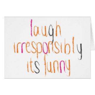 Riso irresponsàvel… cartão comemorativo