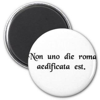 Roma não foi construída em um dia ímã redondo 5.08cm