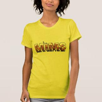 Roupa de MIMS - eis porque eu sou logotipo quente T-shirt