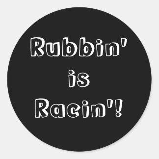Rubbin é Racin'! Adesivo